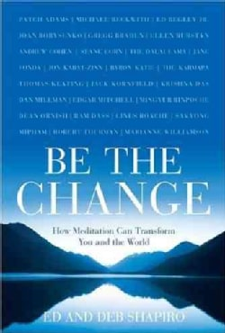 Be the Change: How Meditation Can Transform You and the World (Paperback)