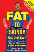 Fat to Skinny Fast and Easy!: Eat Great, Lose Weight, and Lower Blood Sugar without Exercise