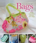 The Book of Bags: 30 Stylish Projects for Beautiful Sewn Bags (Paperback)