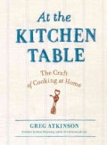 At the Kitchen Table: The Craft of Cooking at Home (Paperback)