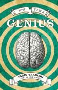 How to Be a Genius: Brain Training for the Idle Minded (Hardcover)
