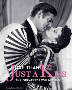 More Than Just a Kiss: The Greatest Love Movies (Hardcover)