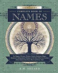 Llewellyn's Complete Book of Names: For Pagans, Wiccans, Witches, Druids, Heathens, Mages, Shamans & Independent ... (Paperback)