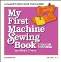 My First Machine Sewing Book: Straight Stitching (Paperback)