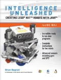 Intelligence Unleashed: Creating Lego NXT Robots With Java (Paperback)