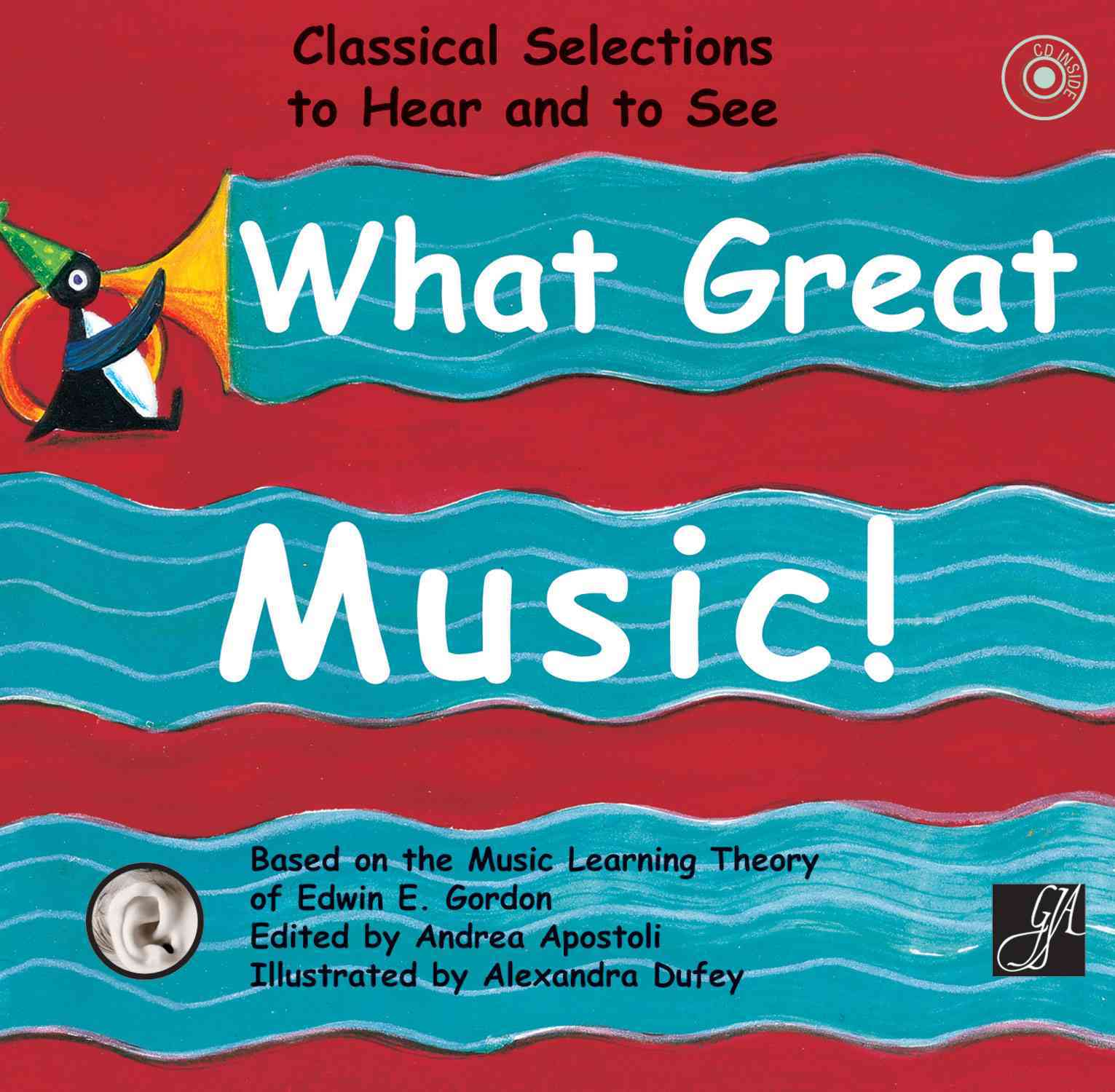 What Great Music!: Classical Selections to Hear and to See: For Children from 0 to 6 Years