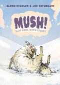 Mush!: Sled Dogs With Issues (Paperback)