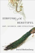 Survival of the Beautiful: Art, Science, and Evolution (Hardcover)