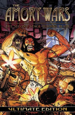 The Amory Wars 1 Ultimate Edition: The Second Stage Turbine Blade (Hardcover)