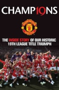 Champions: The Inside Story of Our Historic 19th League Title Triumph (Hardcover)