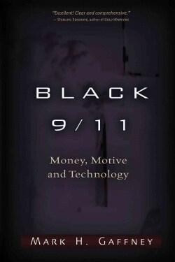 Black 9/11: Money, Motive & Technology (Paperback)