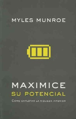 Maximice su potencial / Maximizing Your Potential (Paperback)