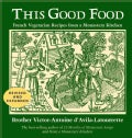 This Good Food: French Vegetarian Recipes from a Monastery Kitchen (Paperback)