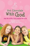 Hot Chocolate with God: Just Me & Who God Created Me to Be (Paperback)