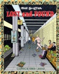 Bill Griffith Lost and Found: Comics 1969-2003 (Paperback)