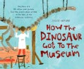 How the Dinosaur Got to the Museum (Hardcover)