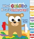 What Color Is Bear's Underwear? (Board book)