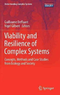 Viability and Resilience of Complex Systems: Concepts, Methods and Case Studies from Ecology and Society (Hardcover)