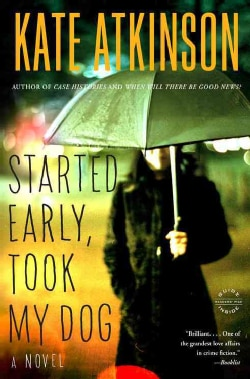 Started Early, Took My Dog: A Novel (Paperback)