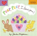 Peep, Peep, I Love You! (Board book)