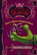 How to Break a Dragon's Heart: The Heroic Misadventures of Hiccup the Viking (Hardcover)