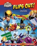 Marvel Super Hero Squad Flips Out!: A Mix and Match Book (Spiral bound)