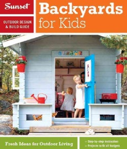 Backyards for Kids: A Sunset Outdoor Design & Build Guide (Paperback)