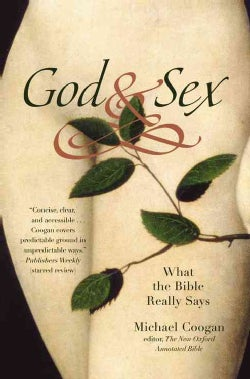 God and Sex: What the Bible Really Says (Paperback)
