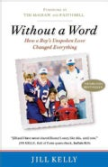 Without a Word: How a Boy's Unspoken Love Changed Everything (Paperback)