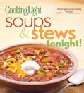 Cooking Light Soups & Stews Tonight! (Paperback)