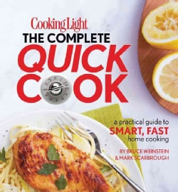 Cooking Light The Complete Quick Cook (Hardcover)