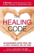 The Healing Code: 6 Minutes to Heal the Source of Your Health, Success, or Relationship Issue (Paperback)