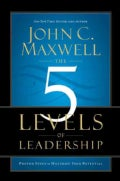 The 5 Levels of Leadership: Proven Steps to Maximize Your Potential (Hardcover)