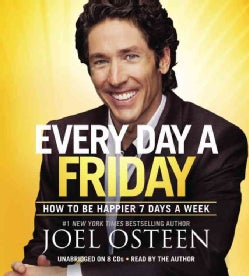 Every Day a Friday: How to Be Happier 7 Days a Week (CD-Audio)