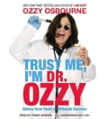 Trust Me, I'm Dr. Ozzy: Advice from Rock's Ultimate Survivor (CD-Audio)