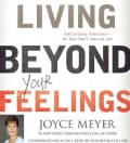 Living Beyond Your Feelings: Controlling Emotions--So They Don't Control You (CD-Audio)
