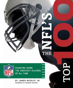 The NFL's Top 100: Counting Down the Greatest Players of All Time (Hardcover)