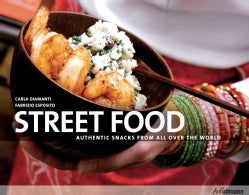 Street Food: Authentic Snacks From Around The World (Hardcover)