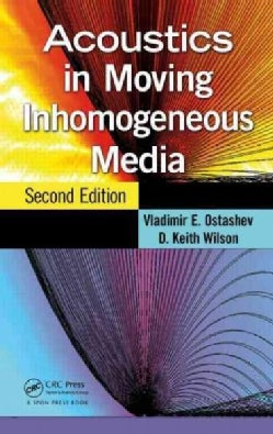 Acoustics in Moving Inhomogeneous Media (Hardcover)