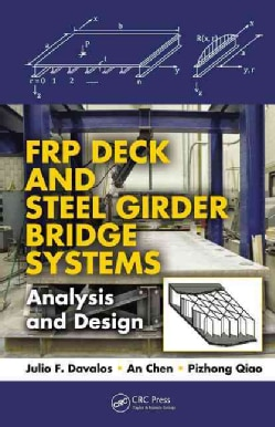 FRP Deck and Steel Girder Bridge Systems: Analysis and Design (Hardcover)