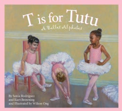 T Is for Tutu: A Ballet Alphabet (Hardcover)