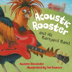 Acoustic Rooster and His Barnyard Band (Hardcover)