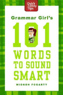 Grammar Girl's 101 Words to Sound Smart (Paperback)