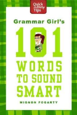 Grammar Girl's 101 Words to Sound Smart (Paperback)