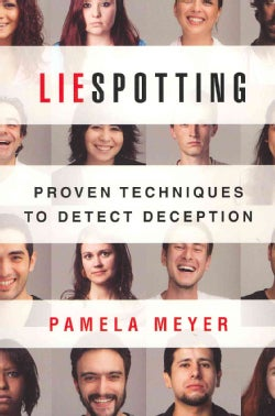 Liespotting: Proven Techniques to Detect Deception (Paperback)