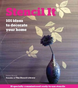 Stencil It: 101 Ideas to Decorate Your Home (Paperback)