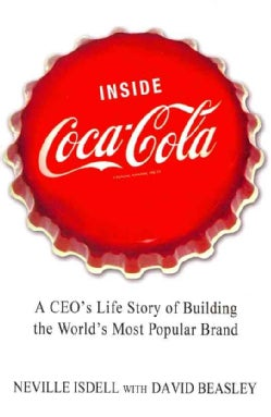 Inside Coca-Cola: A Ceo's Life Story of Building the World's Most Popular Brand (Hardcover)
