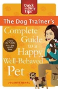 The Dog Trainer's Complete Guide to a Happy, Well-Behaved Pet (Paperback)