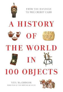 A History of the World in 100 Objects (Hardcover)