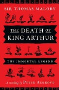 The Death of King Arthur: Thomas Malory's Le Morte d'Arthur (Hardcover)
